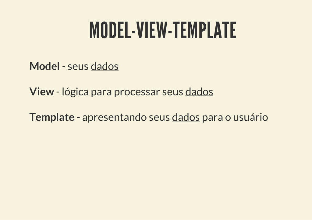 MODEL-VIEW-TEMPLATE Model - seus dados View - l...