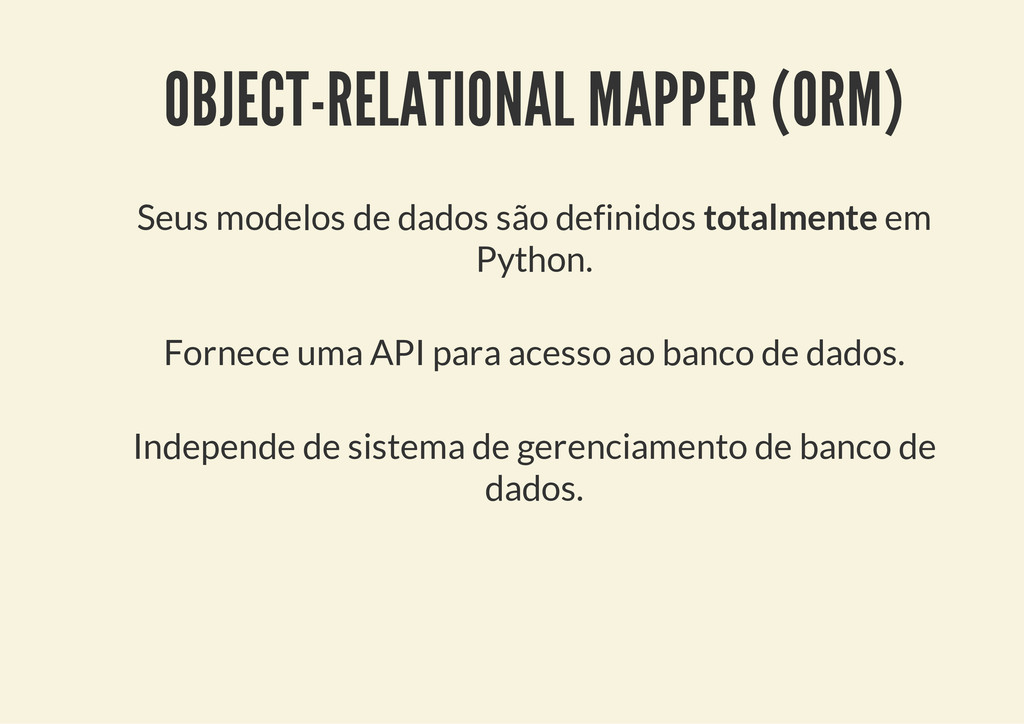 OBJECT-RELATIONAL MAPPER (ORM) Seus modelos de ...