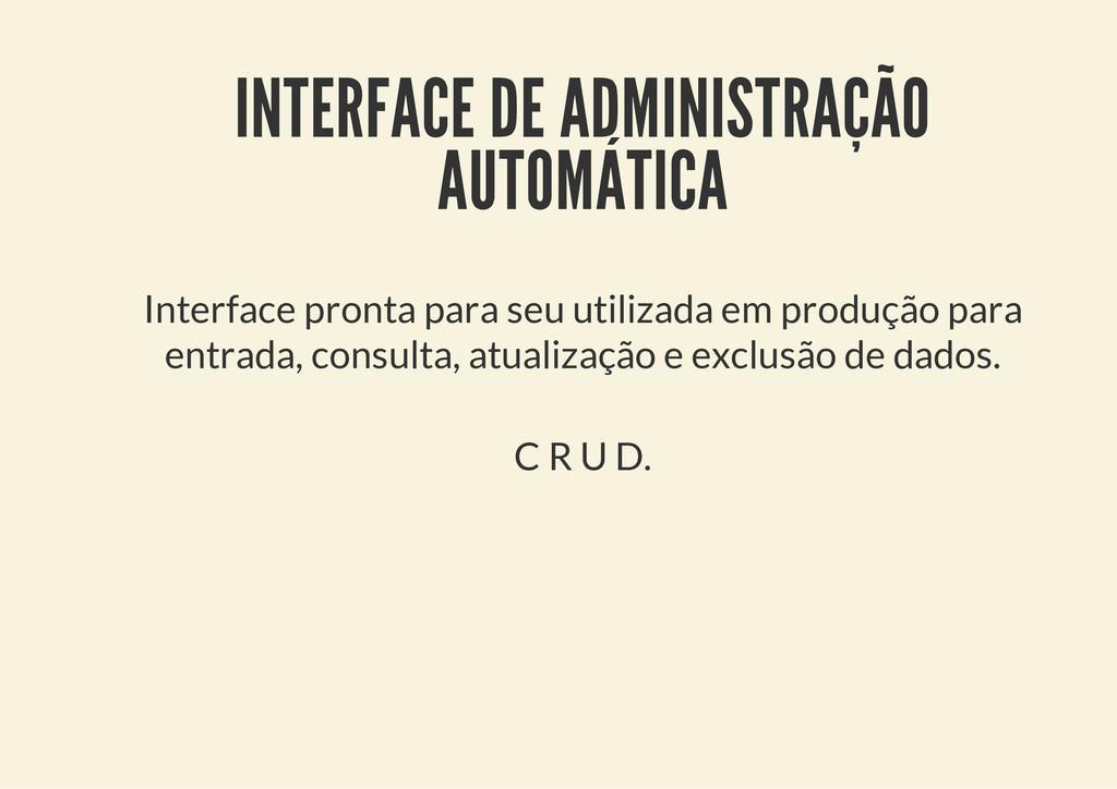 INTERFACE DE ADMINISTRAÇÃO AUTOMÁTICA Interface...