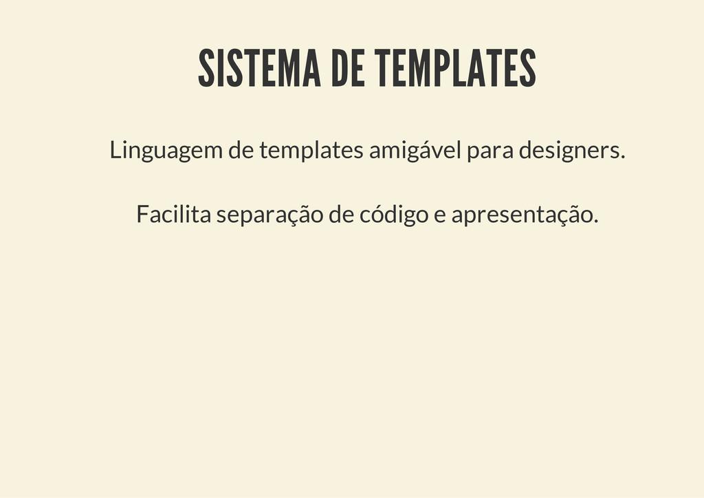 SISTEMA DE TEMPLATES Linguagem de templates ami...