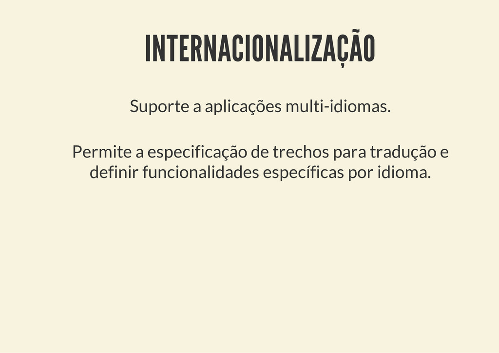 INTERNACIONALIZAÇÃO Suporte a aplicações multi-...