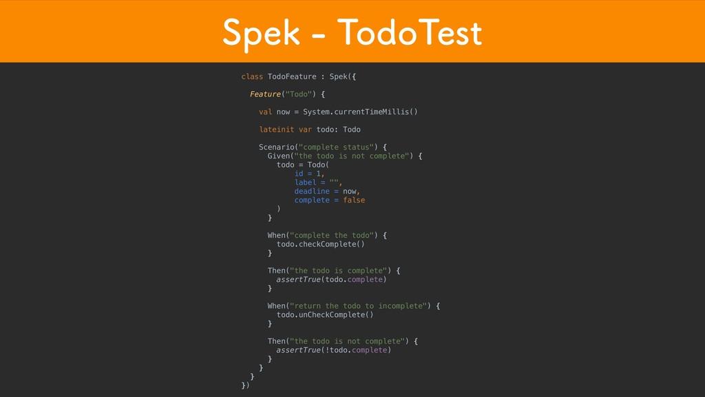 4QFL5PEP5FTU class TodoFeature : Spek({ Feat...