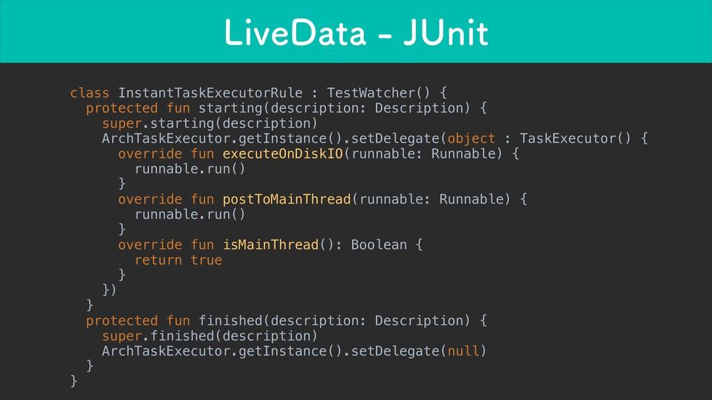 -JWF%BUB+6OJU class InstantTaskExecutorRule ...