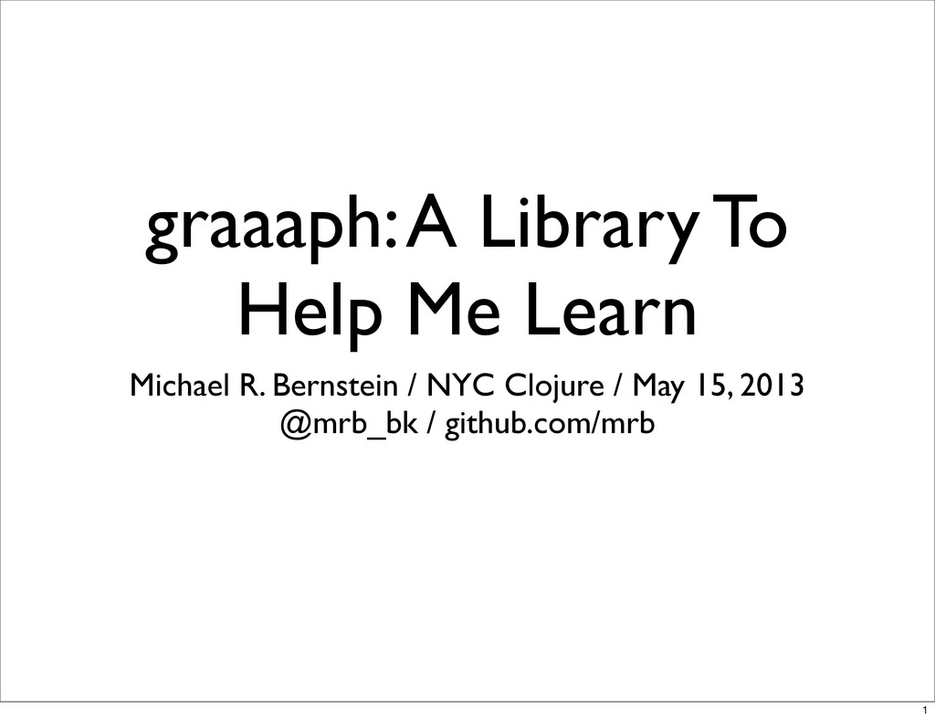 graaaph: A Library To Help Me Learn Michael R. ...