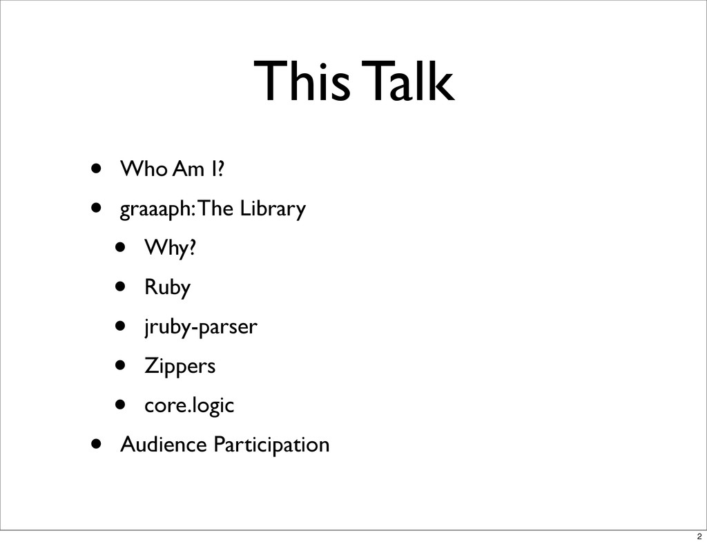 This Talk • Who Am I? • graaaph: The Library • ...