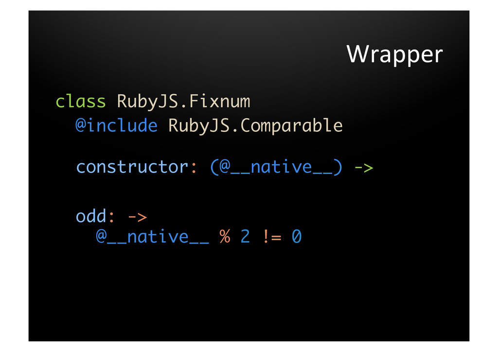Wrapper  class RubyJS.Fixnum @include RubyJS...