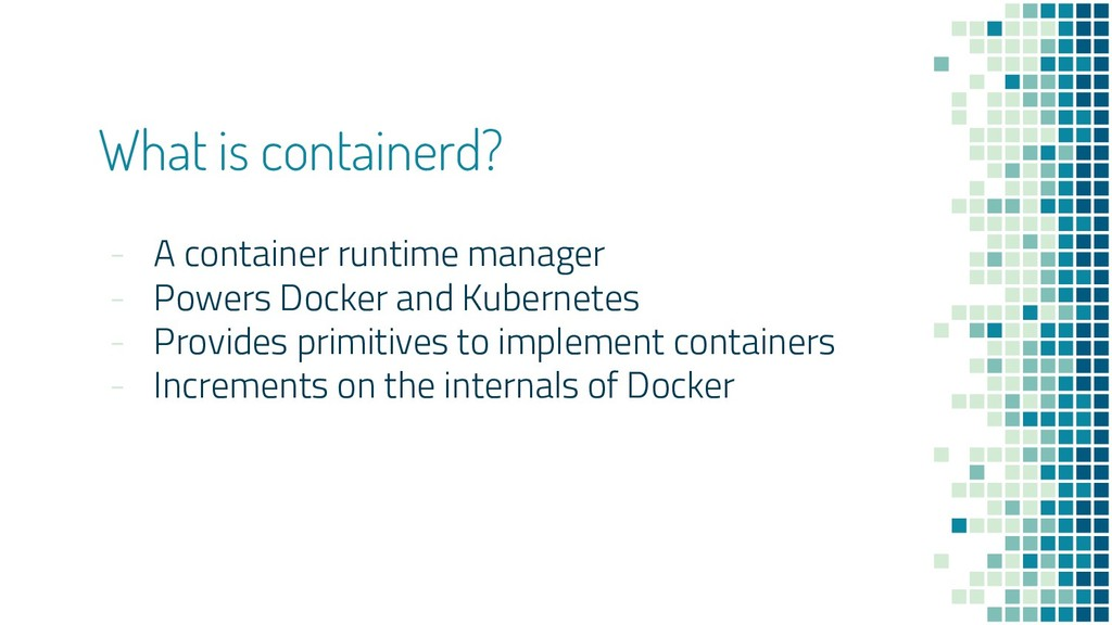 What is containerd? - A container runtime manag...