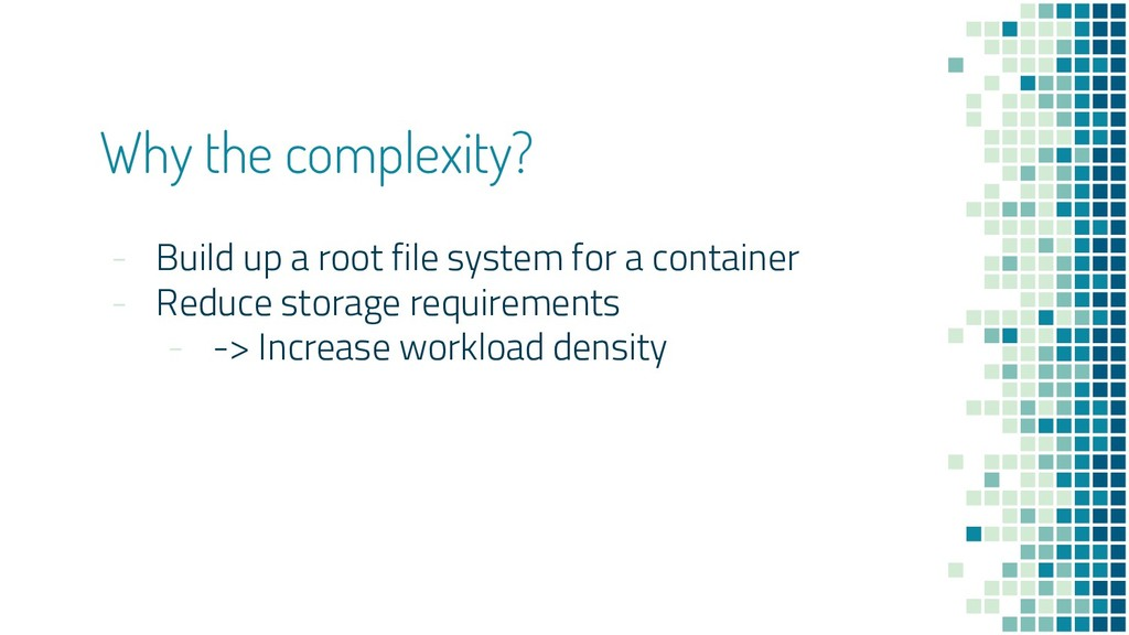 Why the complexity? - Build up a root file syst...