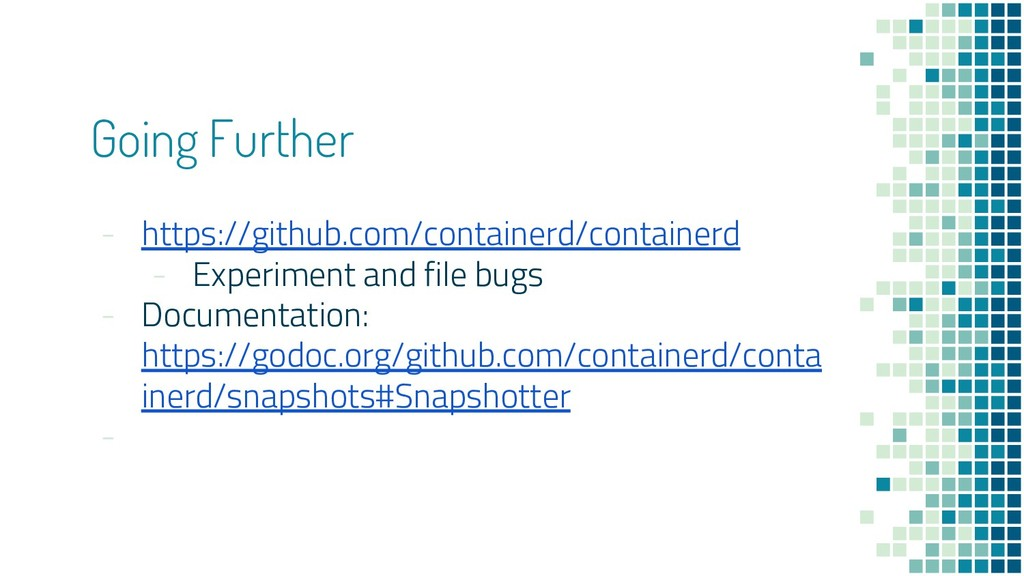 Going Further - https://github.com/containerd/c...