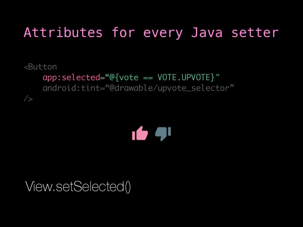 "<Button app:selected=""@{vote == VOTE.UPVOTE}"" a..."