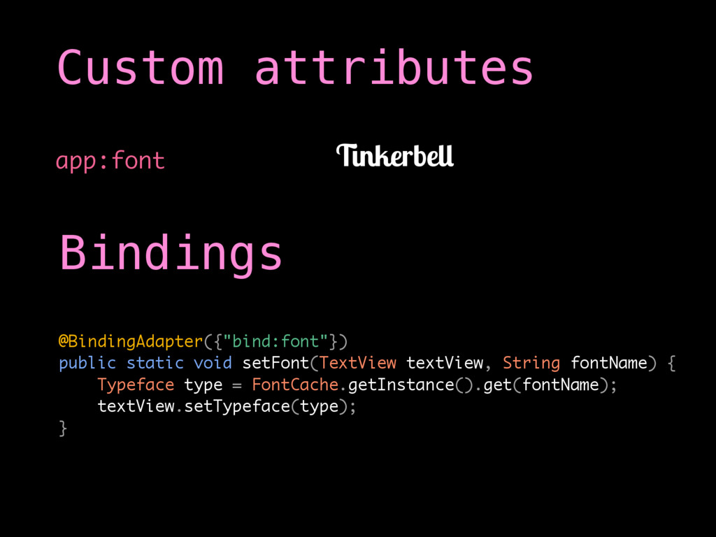 "app:font Custom attributes @BindingAdapter({""bi..."