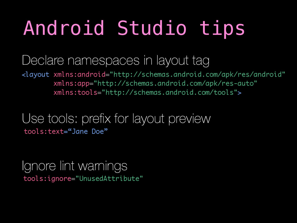 "Android Studio tips <layout xmlns:android=""http..."