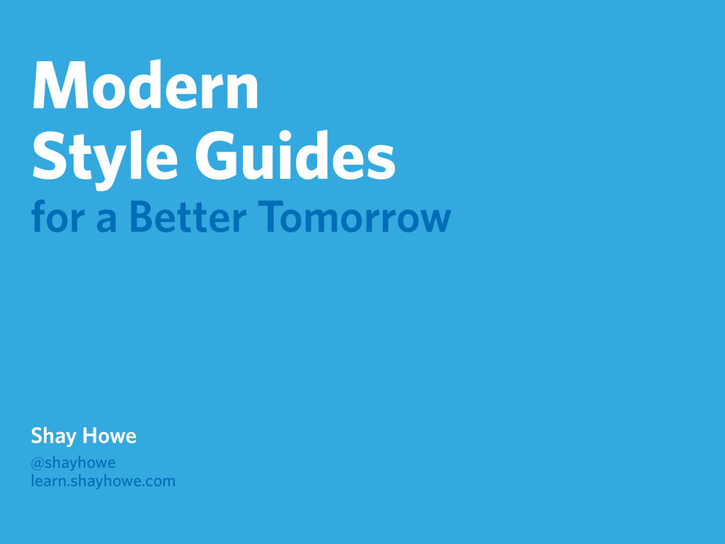 Modern Style Guides for a Better Tomorrow Shay ...