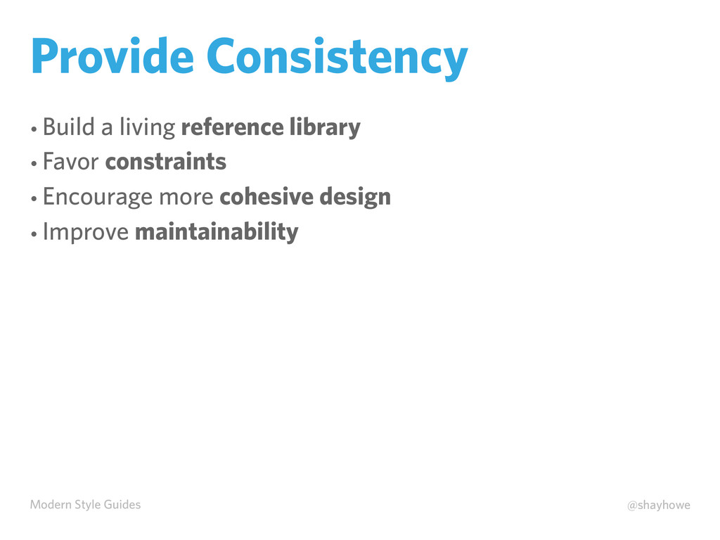 Modern Style Guides @shayhowe Provide Consisten...