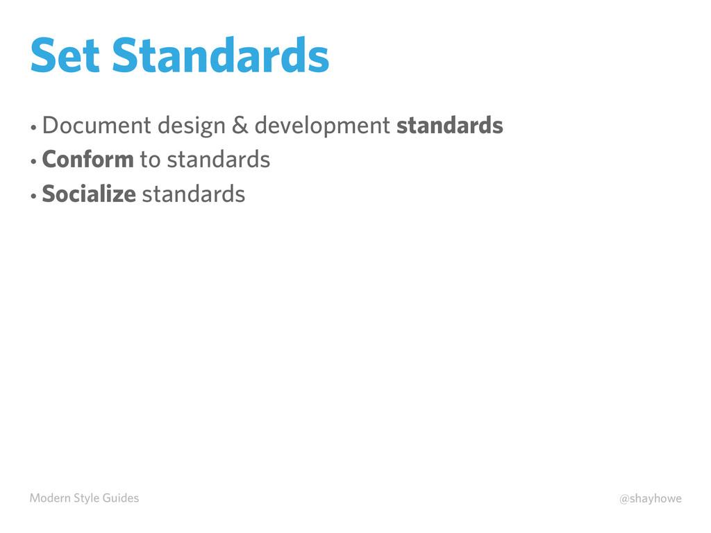 Modern Style Guides @shayhowe Set Standards • D...