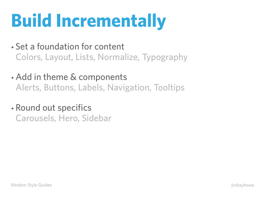 Modern Style Guides @shayhowe Build Incremental...
