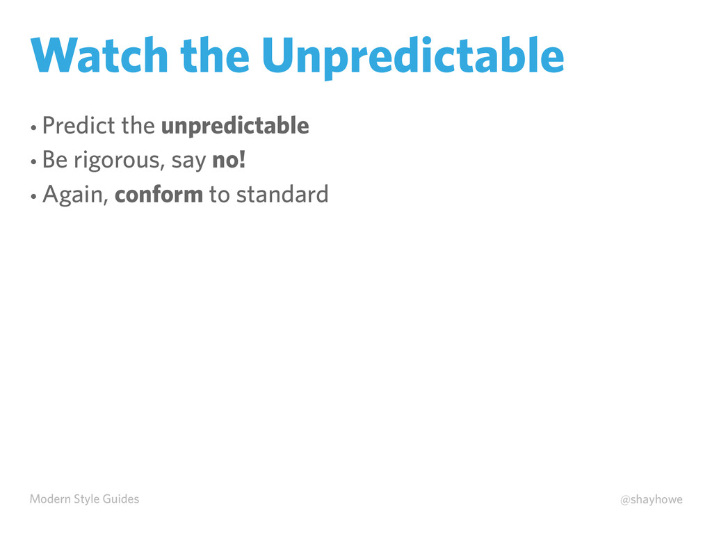 Modern Style Guides @shayhowe Watch the Unpredi...