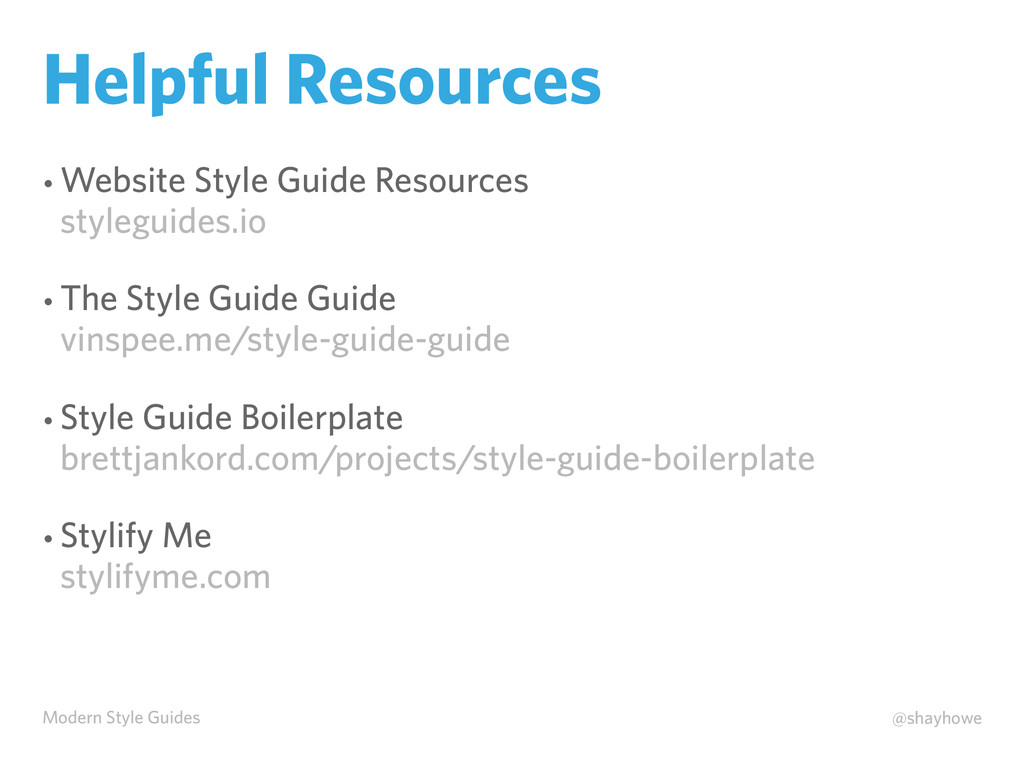 Modern Style Guides @shayhowe Helpful Resources...