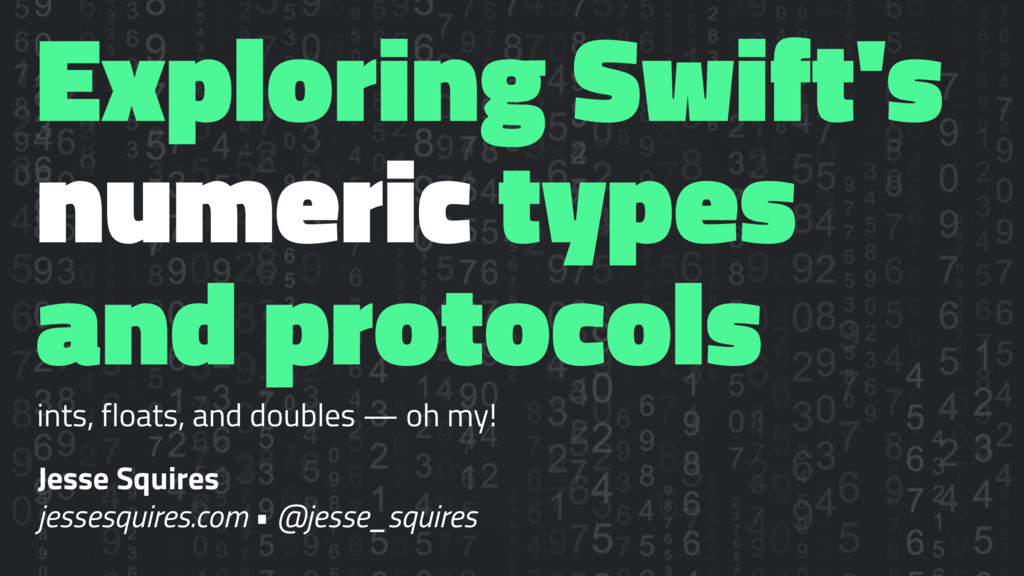 Exploring Swift's numeric types and protocols i...