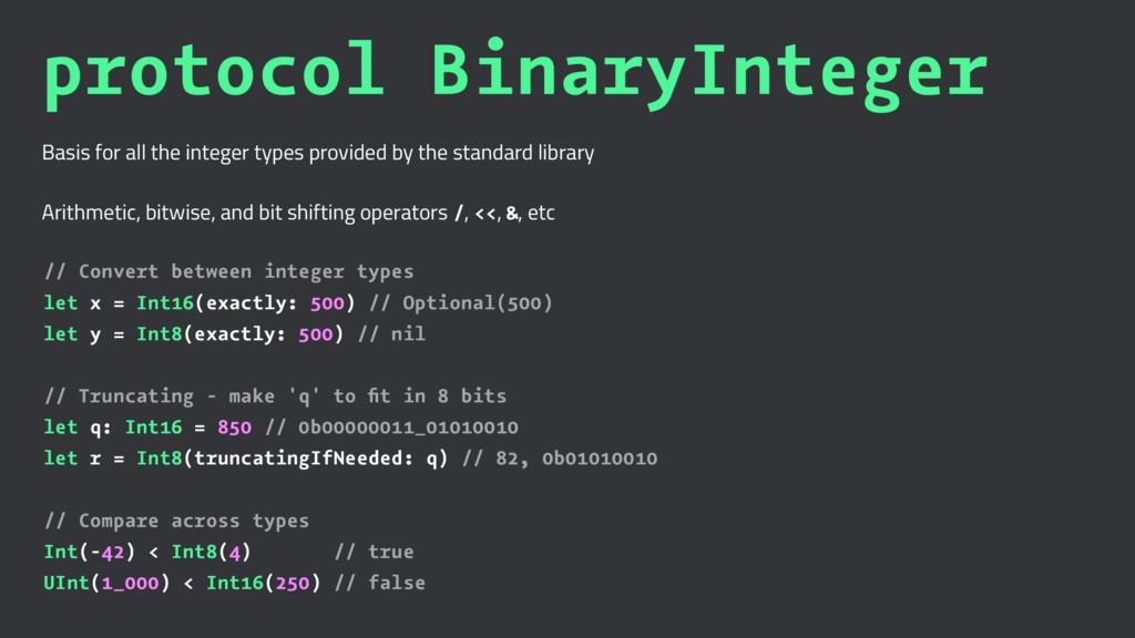 protocol BinaryInteger Basis for all the intege...