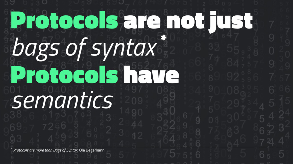 Protocols are not just bags of syntax * Protoco...