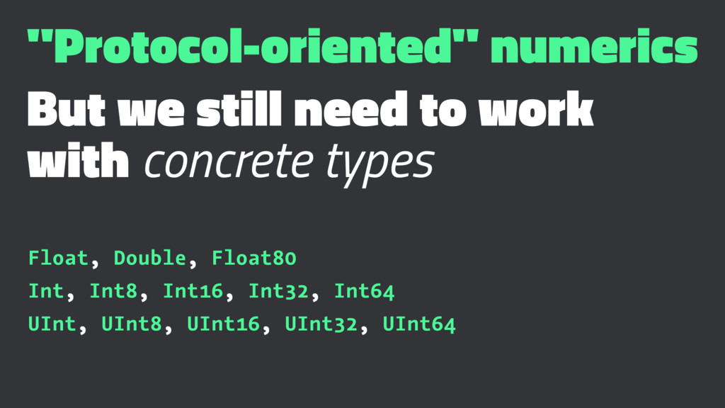 """Protocol-oriented"" numerics But we still need ..."
