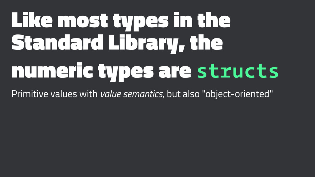Like most types in the Standard Library, the nu...