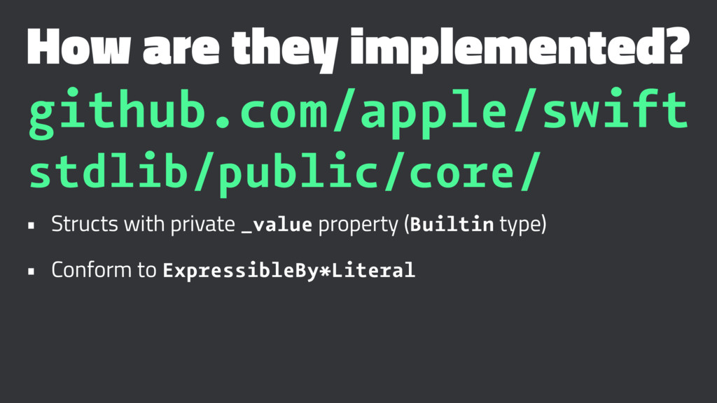How are they implemented? github.com/apple/swif...
