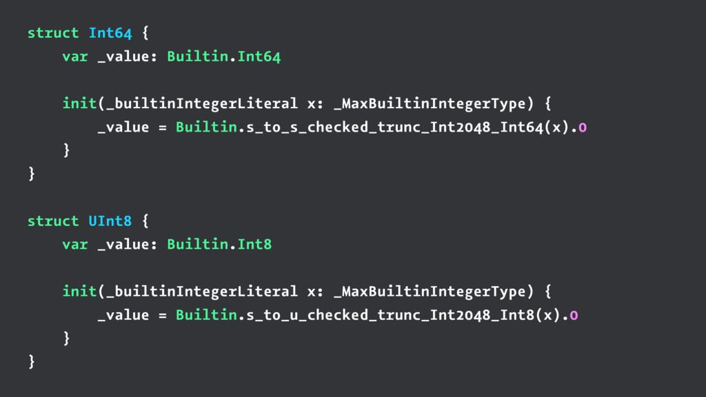 struct Int64 { var _value: Builtin.Int64 init(_...