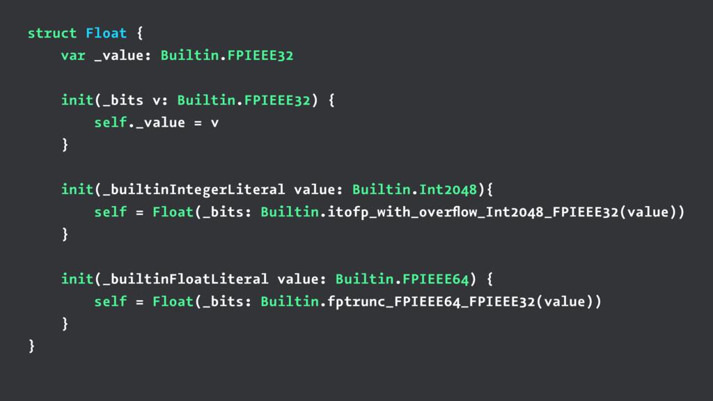 struct Float { var _value: Builtin.FPIEEE32 ini...