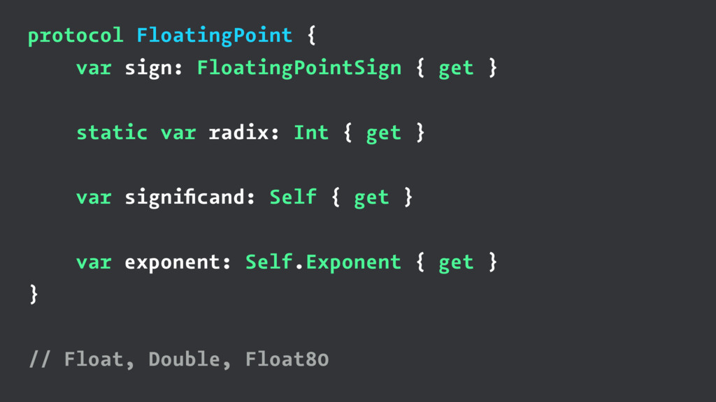 protocol FloatingPoint { var sign: FloatingPoin...
