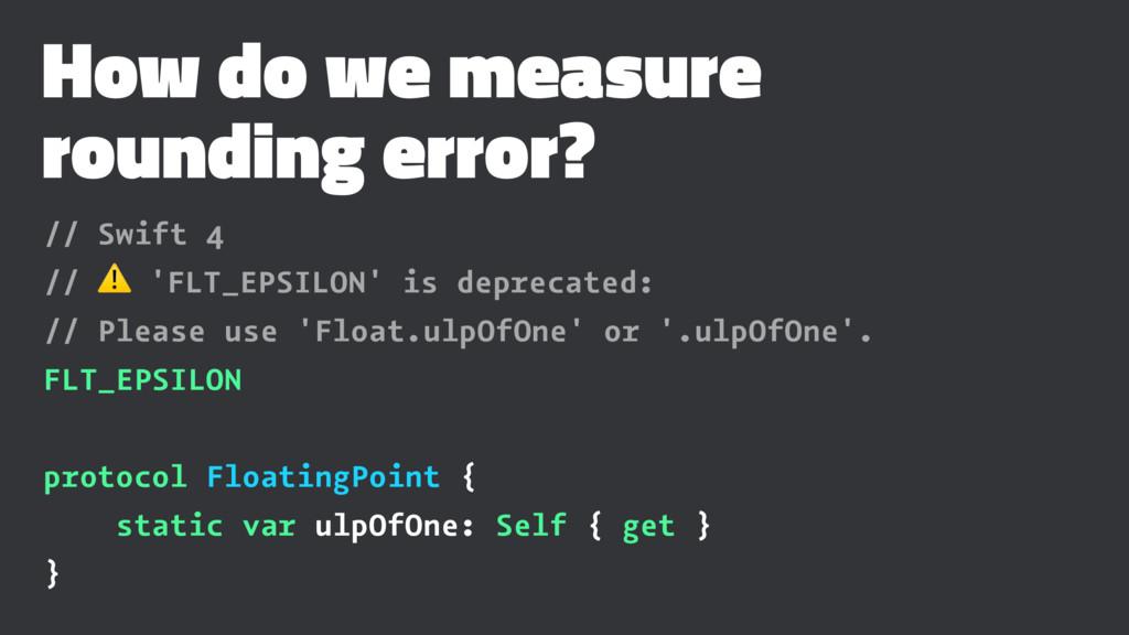 How do we measure rounding error? // Swift 4 //...