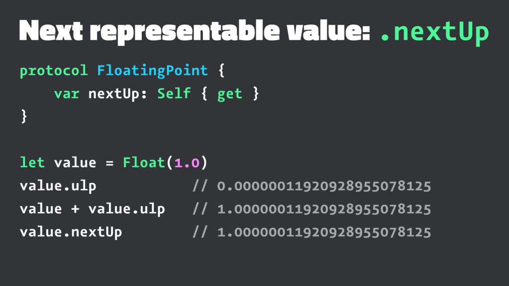 Next representable value: .nextUp protocol Floa...