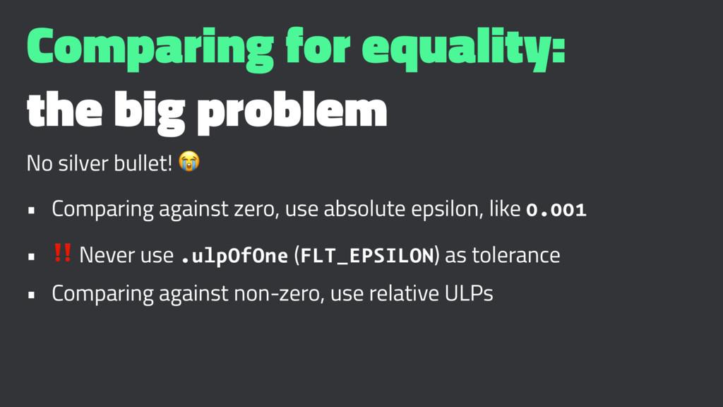 Comparing for equality: the big problem No silv...
