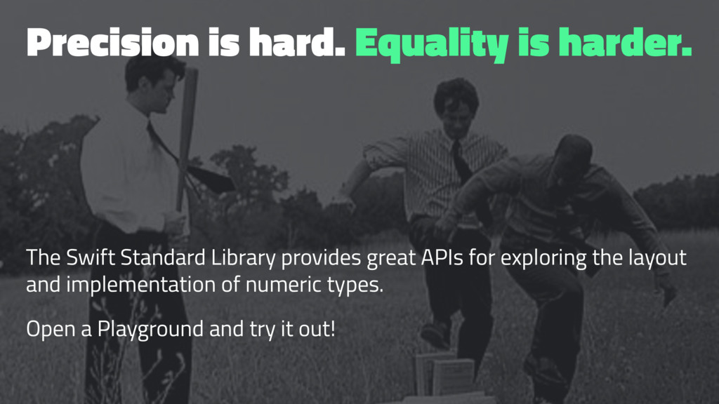 Precision is hard. Equality is harder. The Swif...