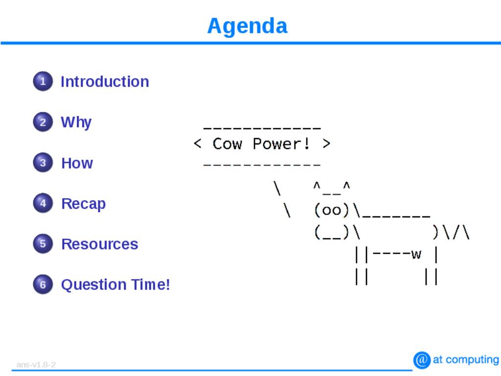 Agenda 1 Introduction 2 Why 3 How 4 Recap 5 Res...