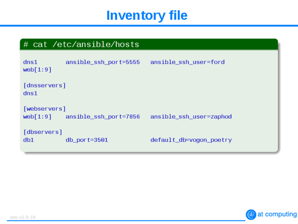 Inventory file # cat /etc/ansible/hosts dns1 an...