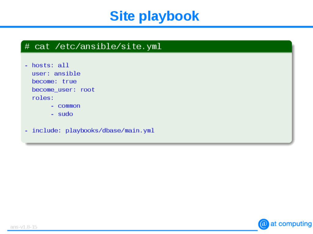 Site playbook # cat /etc/ansible/site.yml - hos...