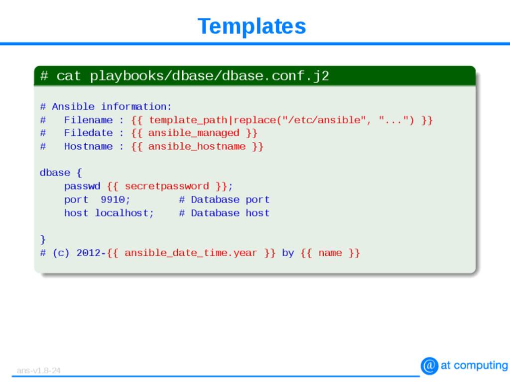 Templates # cat playbooks/dbase/dbase.conf.j2 #...