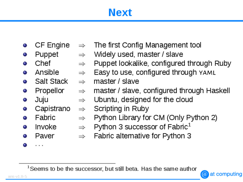 Next CF Engine ⇒ The first Config Management to...