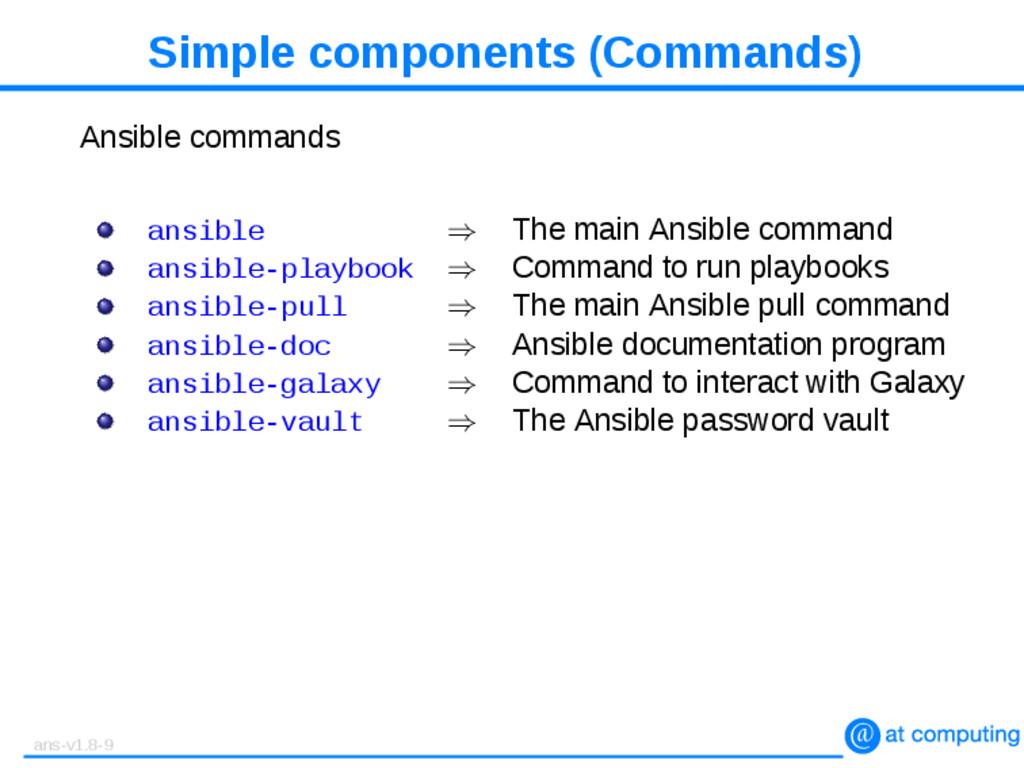 Simple components (Commands) Ansible commands a...