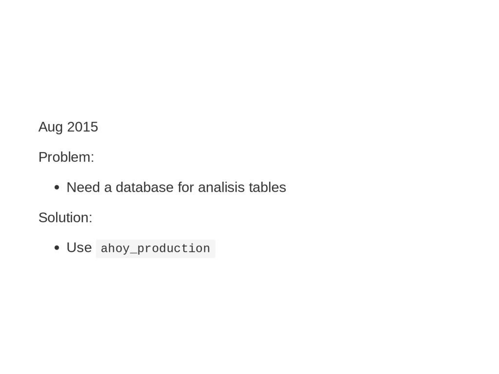 Aug 2015 Problem: Need a database for analisis ...