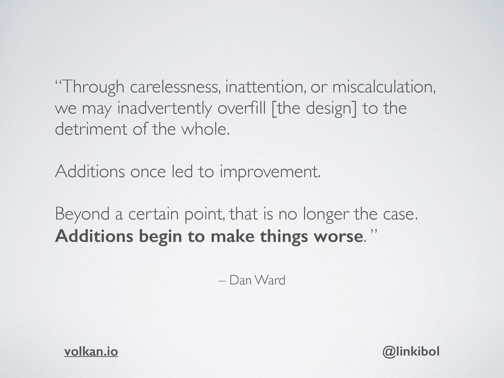 "– Dan Ward ""Through carelessness, inattention, ..."