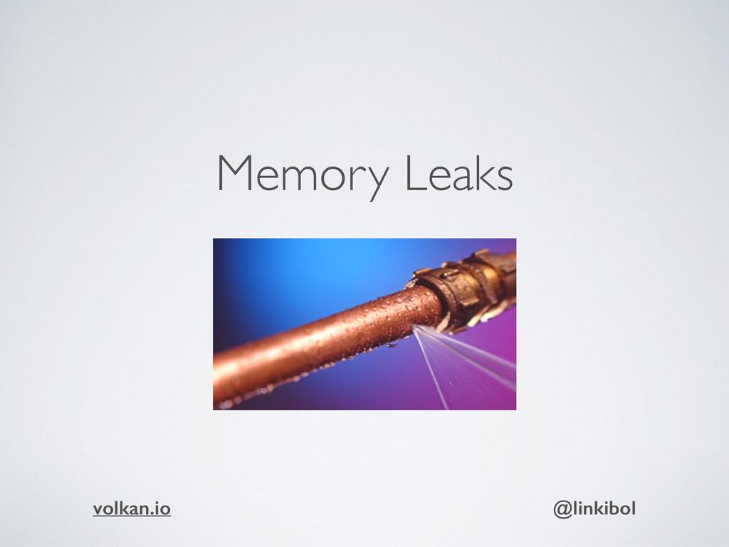 Memory Leaks volkan.io @linkibol