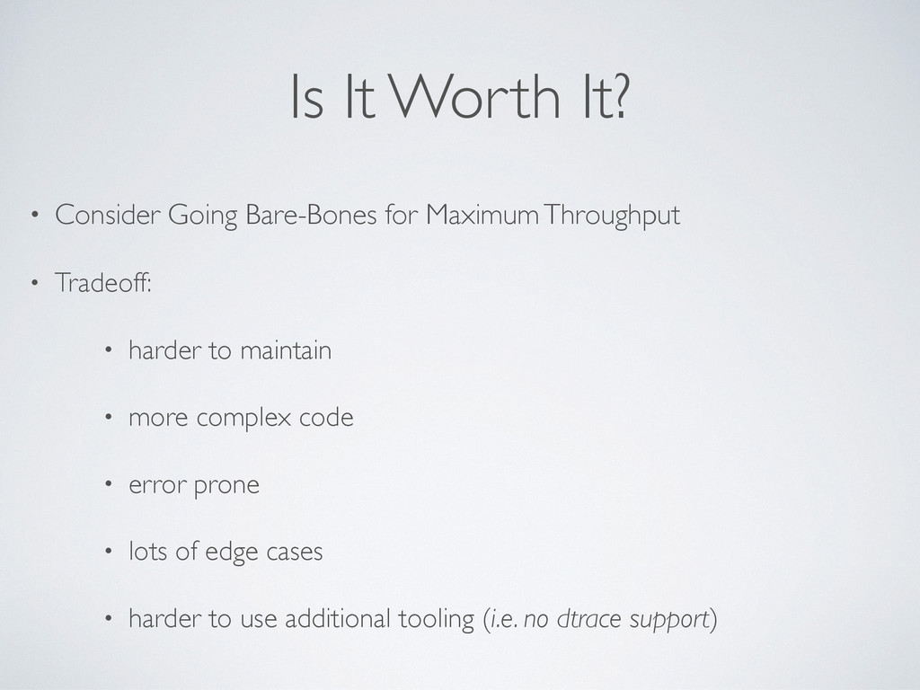 Is It Worth It? • Consider Going Bare-Bones for...
