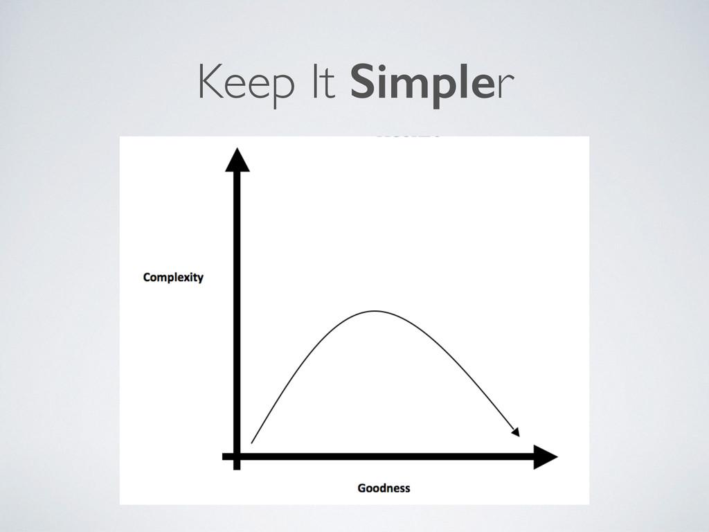 Keep It Simpler