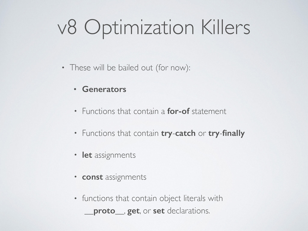 v8 Optimization Killers • These will be bailed ...
