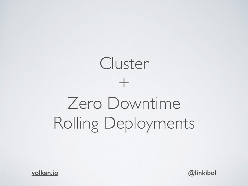 Cluster + Zero Downtime Rolling Deployments vol...