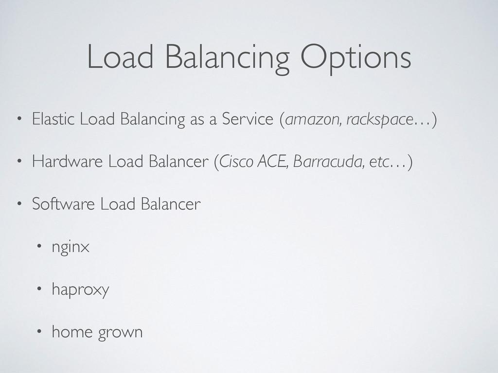 Load Balancing Options • Elastic Load Balancing...