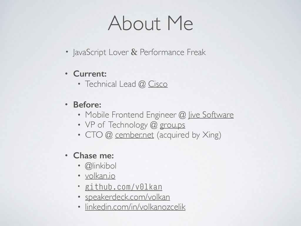 About Me • JavaScript Lover & Performance Freak...